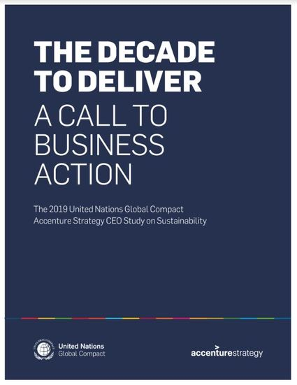 UN Global Compact-Accenture Strategy 2019 CEO Study – The Decade to Deliver: A Call to Business Action